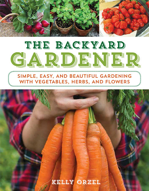 The Backyard Gardener book, by Kelly Orzel